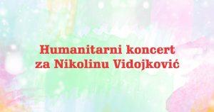 humanitarni koncert za nikolinu vidojkovic