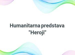 humanitarna predstava heroji foto ananas magazin