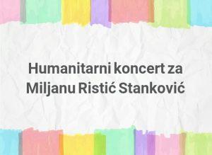 humanitarni koncert za miljanu ristic stankovic ananas magazin