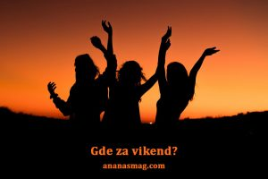 gde za vikend party ananas magazin