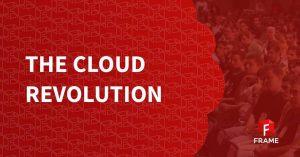 frame cloud revolution